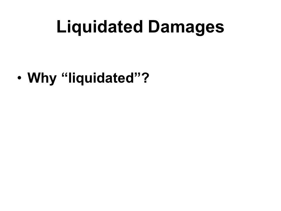 Liquidated Damages Why liquidated