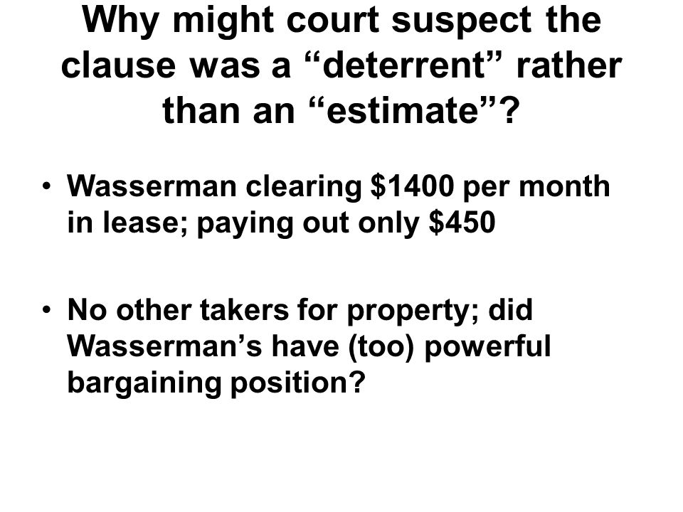 Why might court suspect the clause was a deterrent rather than an estimate .