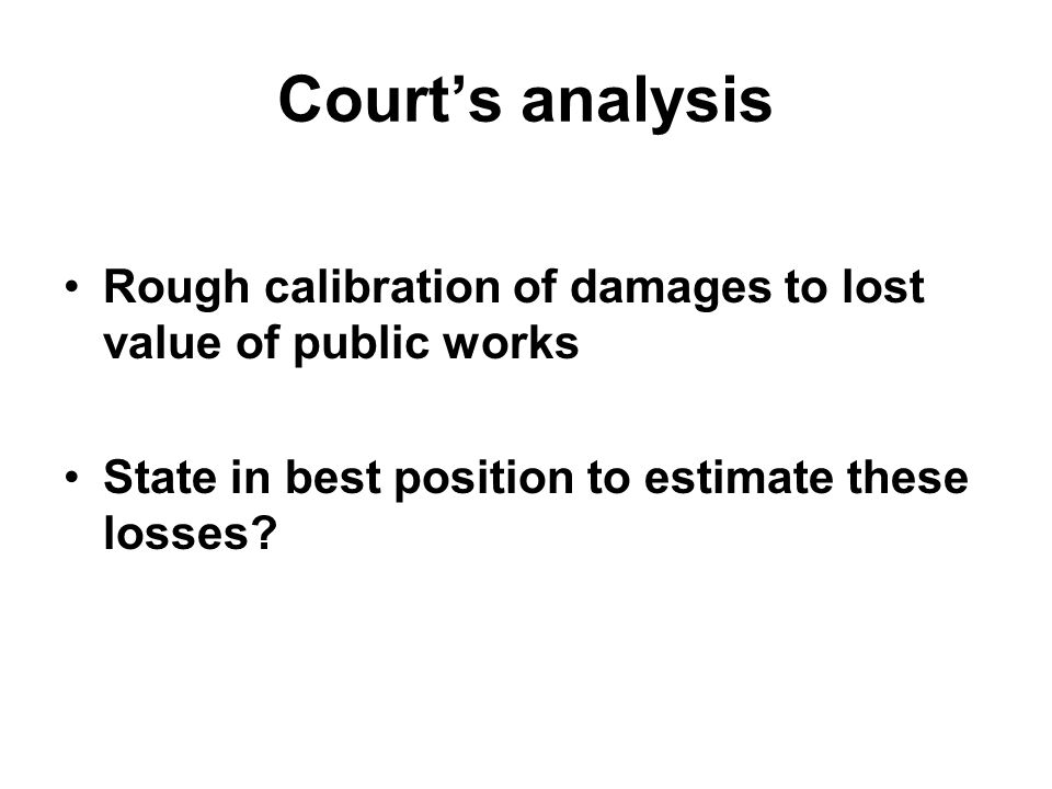 Court's analysis Rough calibration of damages to lost value of public works State in best position to estimate these losses