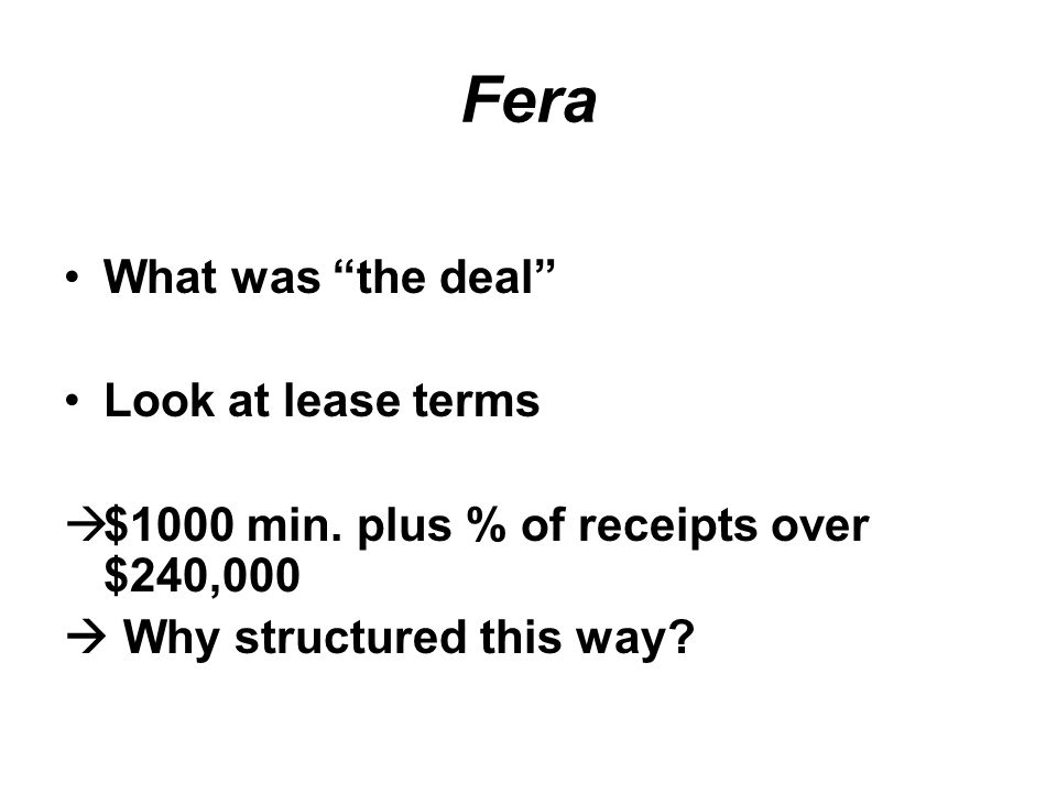 Fera What was the deal Look at lease terms  $1000 min.