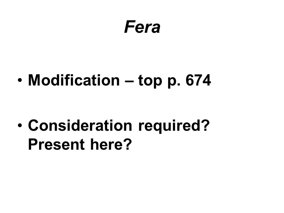 Fera Modification – top p. 674 Consideration required Present here