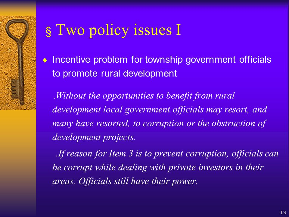 13 § Two policy issues I  Incentive problem for township government officials to promote rural development. Without the opportunities to benefit from