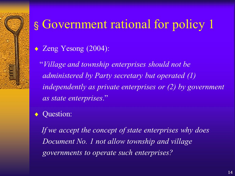 """14 § Government rational for policy 1  Zeng Yesong (2004): """"Village and township enterprises should not be administered by Party secretary but operat"""