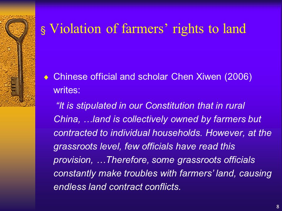 """8 § Violation of farmers' rights to land  Chinese official and scholar Chen Xiwen (2006) writes: """"It is stipulated in our Constitution that in rural"""