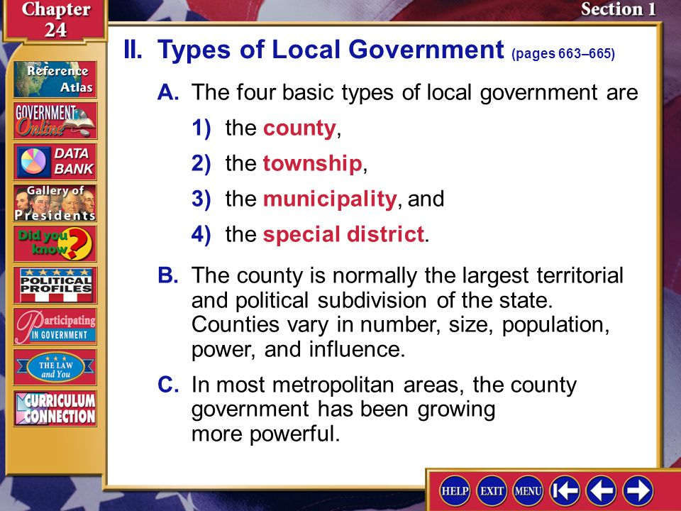 Section 1-3 A.The four basic types of local government are II.Types of Local Government (pages 663–665) 1) the county, 2) the township, 3) the municip
