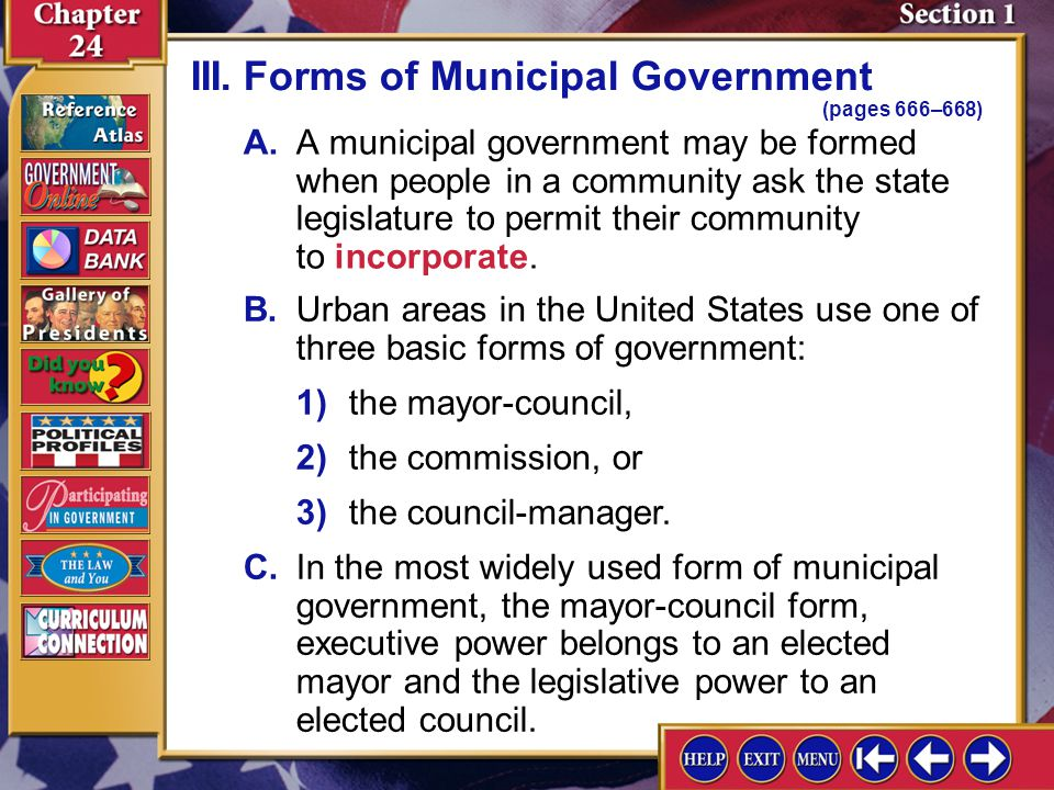 Section 1-7 A.A municipal government may be formed when people in a community ask the state legislature to permit their community to incorporate. III.