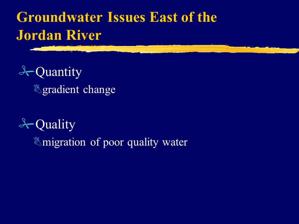 Groundwater Issues East of the Jordan River #Quantity Bgradient change #Quality Bmigration of poor quality water