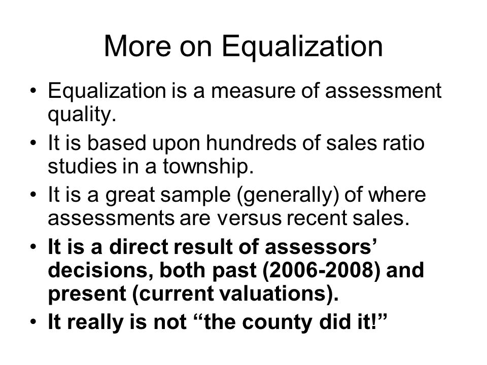 More on Equalization Equalization is a measure of assessment quality.