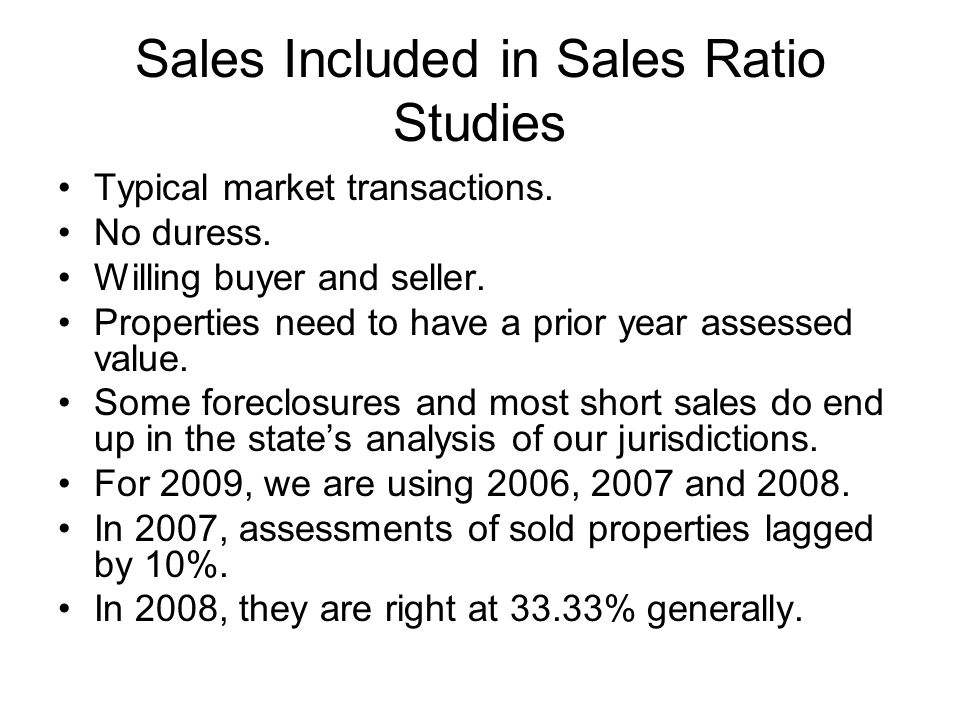 Sales Included in Sales Ratio Studies Typical market transactions.