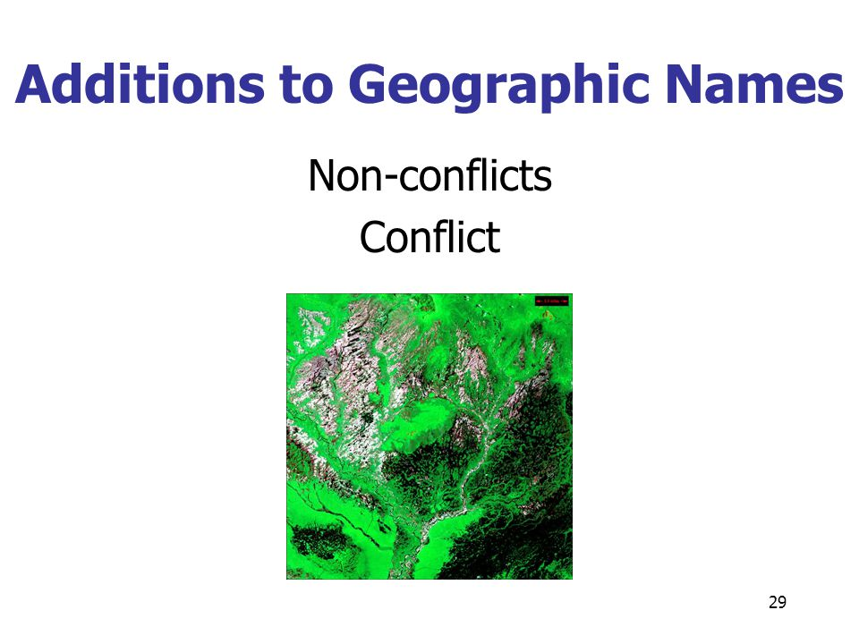 29 Additions to Geographic Names Non-conflicts Conflict