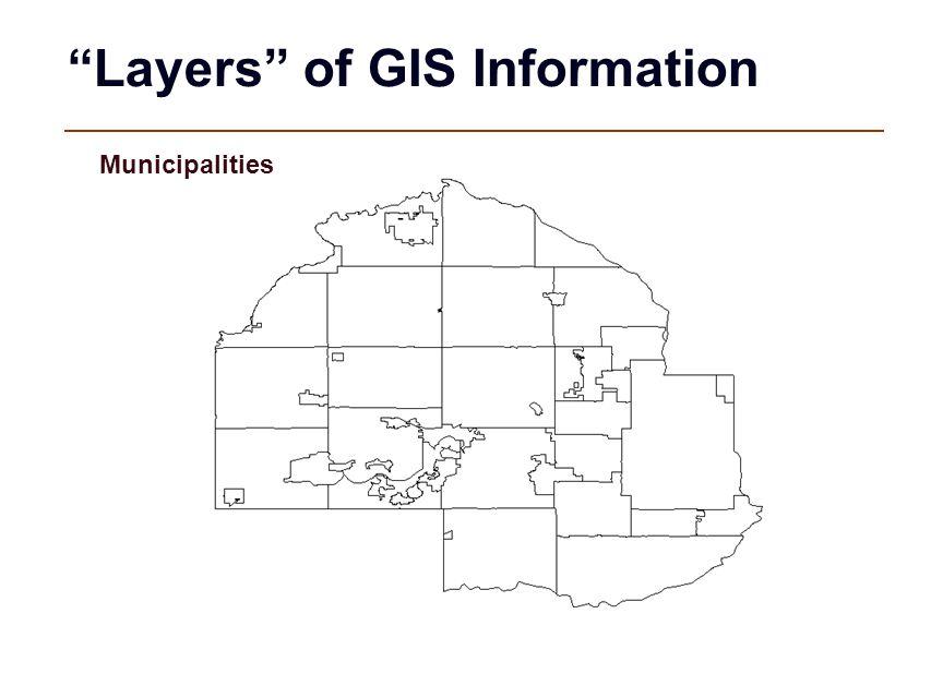 Layers of GIS Information Municipalities