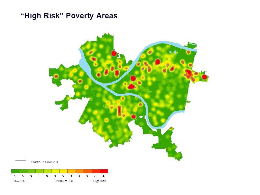 High Risk Poverty Areas Contour Line ≥ 9 Low Risk Medium Risk High Risk