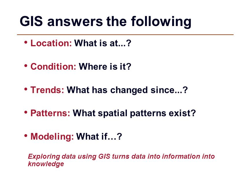 GIS answers the following Location: What is at....