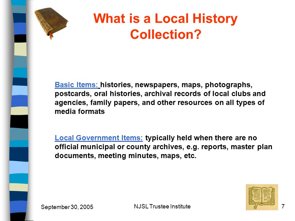 September 30, 2005 NJSL Trustee Institute7 What is a Local History Collection.