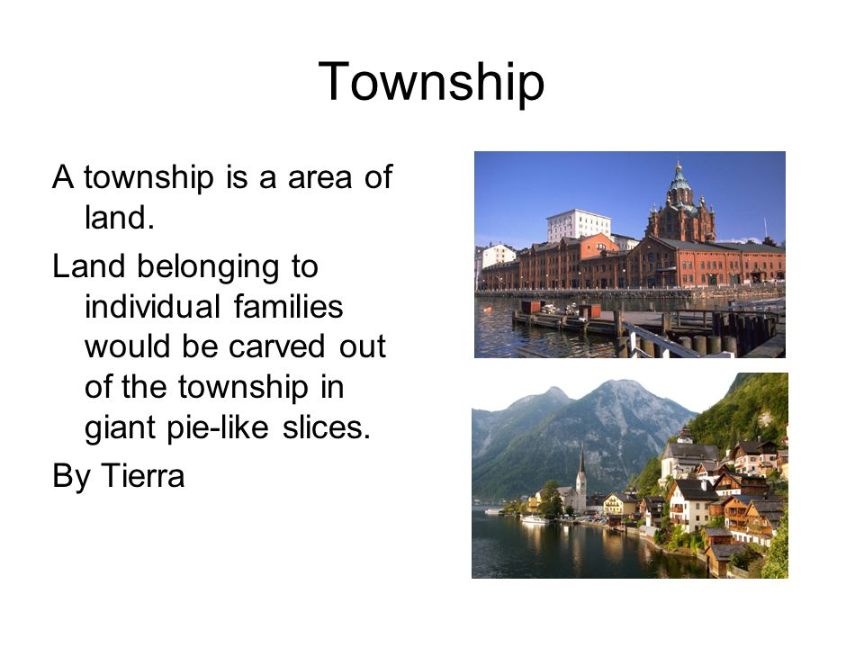 Township A township is a area of land.