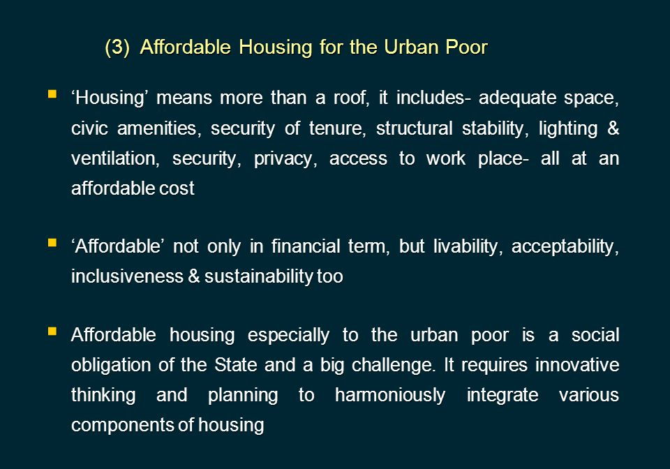  'Housing' means more than a roof, it includes- adequate space, civic amenities, security of tenure, structural stability, lighting & ventilation, se