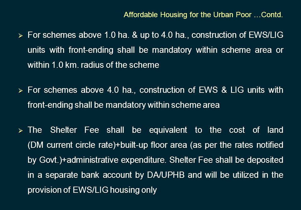  For schemes above 1.0 ha. & up to 4.0 ha., construction of EWS/LIG units with front-ending shall be mandatory within scheme area or within 1.0 km. r