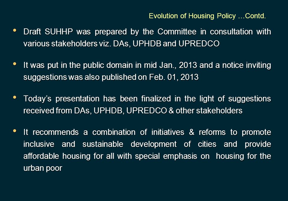Draft SUHHP was prepared by the Committee in consultation with various stakeholders viz. DAs, UPHDB and UPREDCO Draft SUHHP was prepared by the Commit