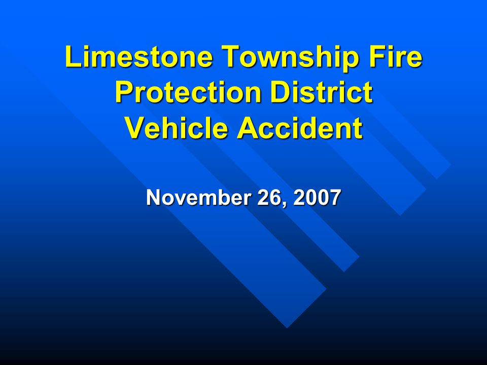 Limestone Township Fire Protection District Vehicle Accident November 26, 2007