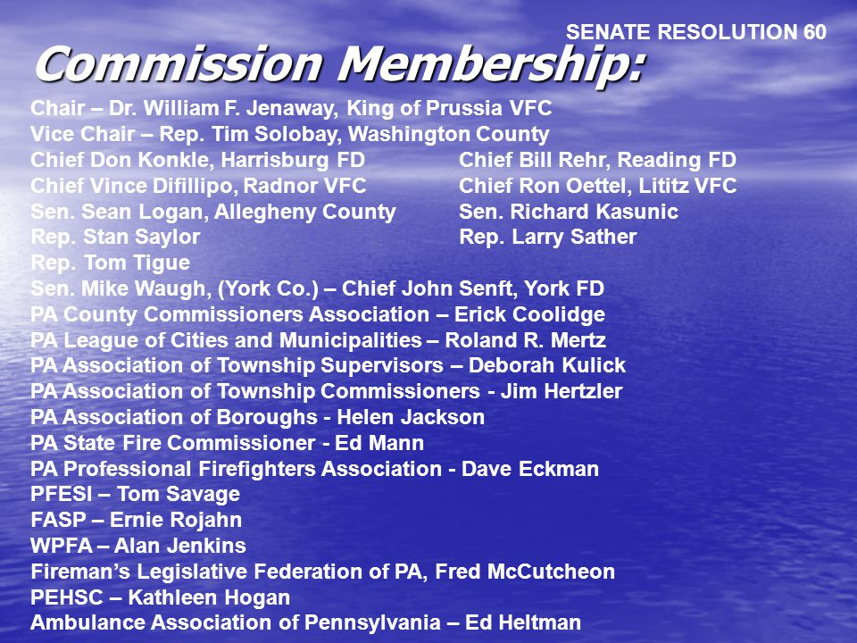 Commission Membership: SENATE RESOLUTION 60 Chair – Dr.