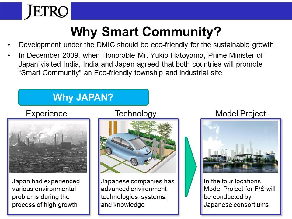 Why Smart Community. Development under the DMIC should be eco-friendly for the sustainable growth.