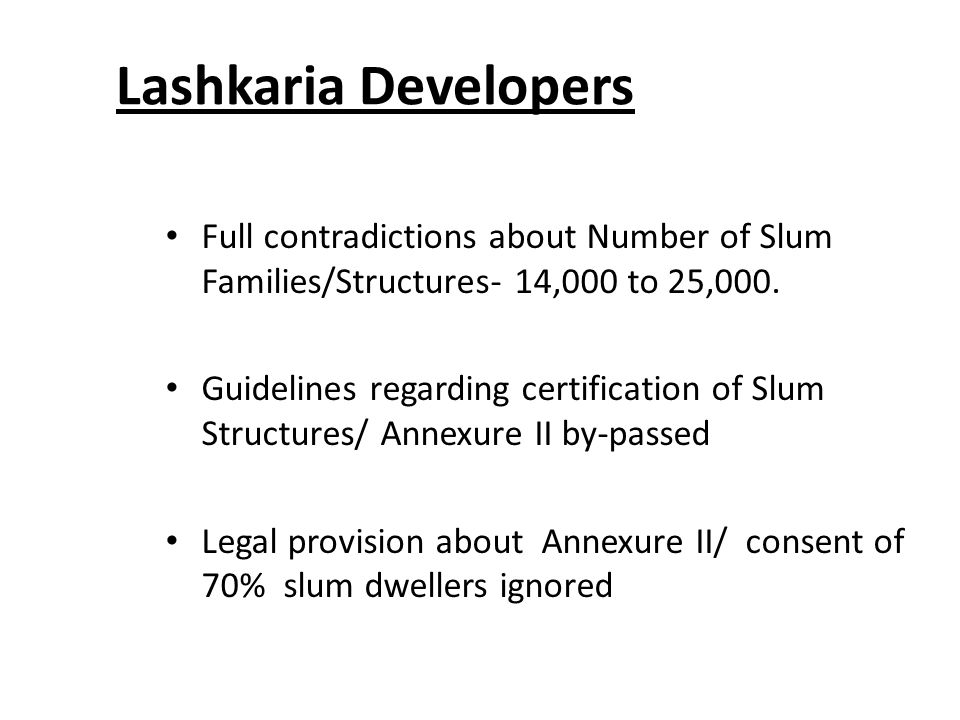 Lashkaria Developers Full contradictions about Number of Slum Families/Structures- 14,000 to 25,000.