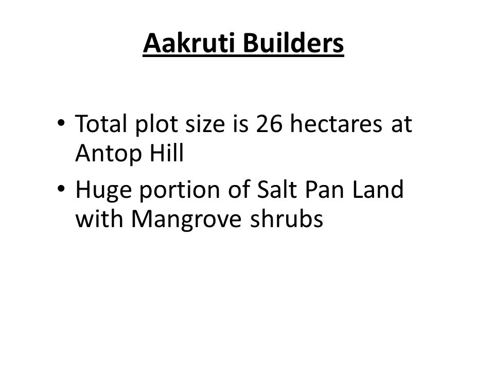 Aakruti Builders Total plot size is 26 hectares at Antop Hill Huge portion of Salt Pan Land with Mangrove shrubs