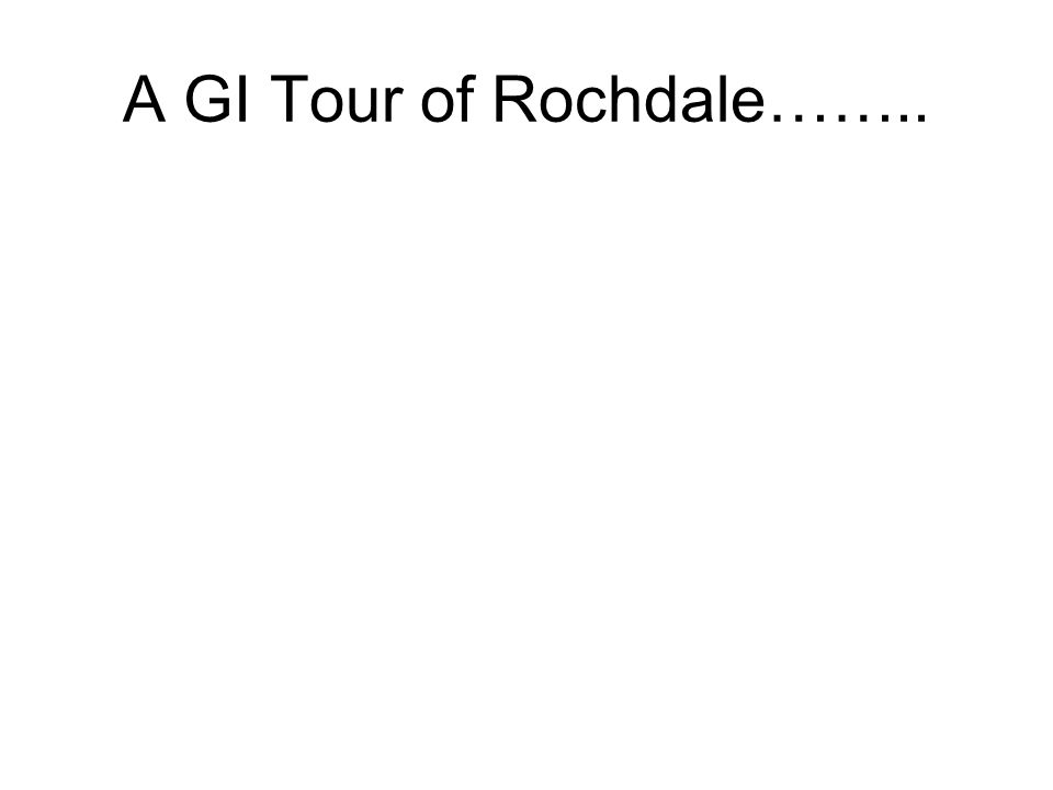 A GI Tour of Rochdale……..