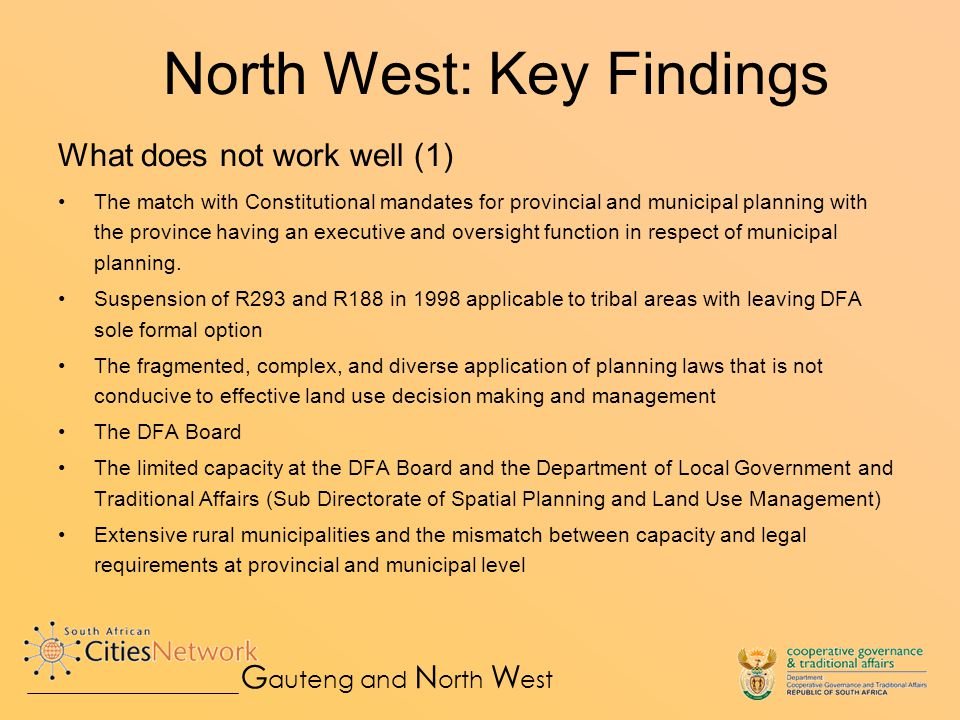What does not work well (1) The match with Constitutional mandates for provincial and municipal planning with the province having an executive and oversight function in respect of municipal planning.