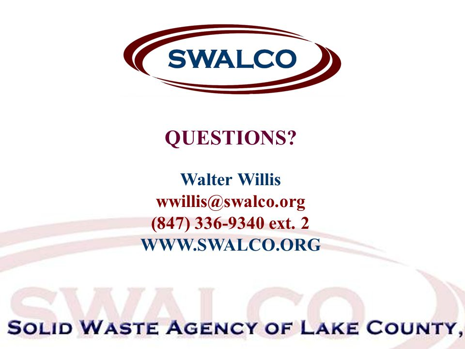 QUESTIONS Walter Willis wwillis@swalco.org (847) 336-9340 ext. 2 WWW.SWALCO.ORG