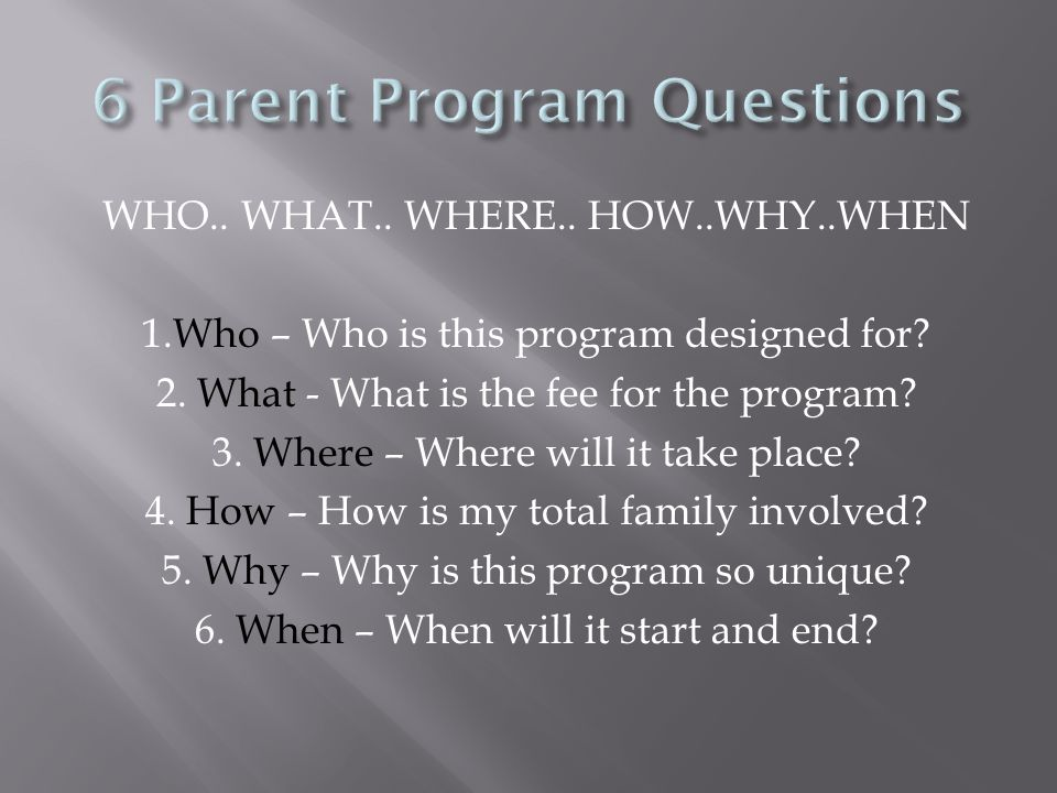 WHO.. WHAT.. WHERE.. HOW..WHY..WHEN 1.Who – Who is this program designed for.