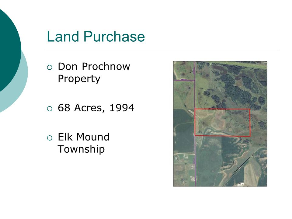 Land Purchase  Don Prochnow Property  68 Acres, 1994  Elk Mound Township