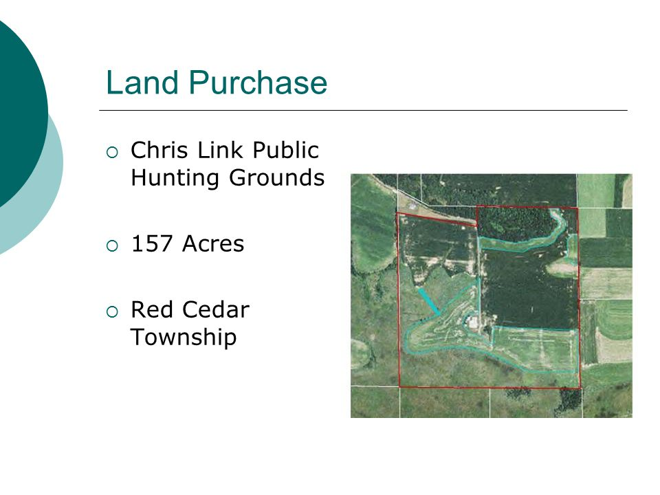 Land Purchase  Chris Link Public Hunting Grounds  157 Acres  Red Cedar Township