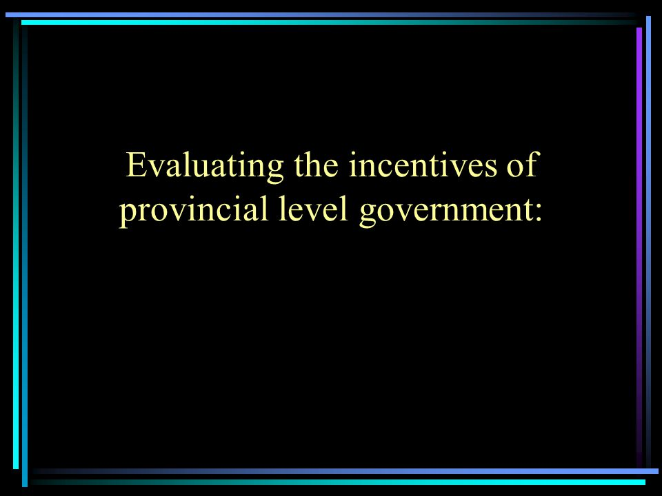 Evaluating the incentives of provincial level government: