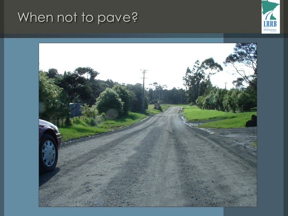 When not to pave
