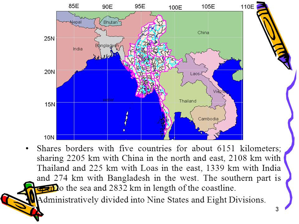 3 Shares borders with five countries for about 6151 kilometers; sharing 2205 km with China in the north and east, 2108 km with Thailand and 225 km wit
