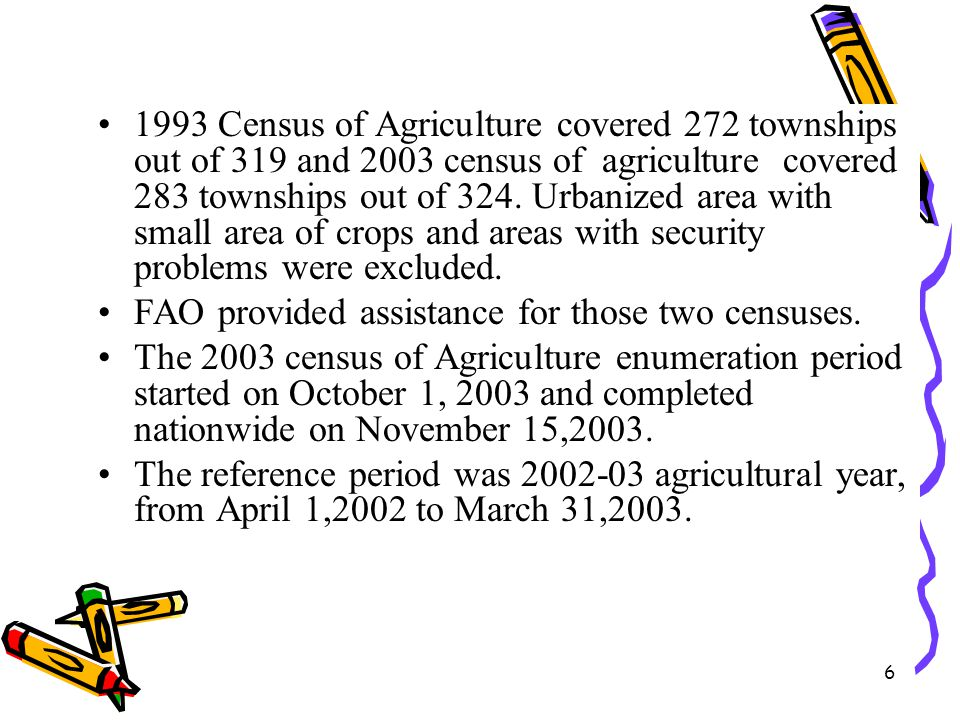 6 1993 Census of Agriculture covered 272 townships out of 319 and 2003 census of agriculture covered 283 townships out of 324. Urbanized area with sma