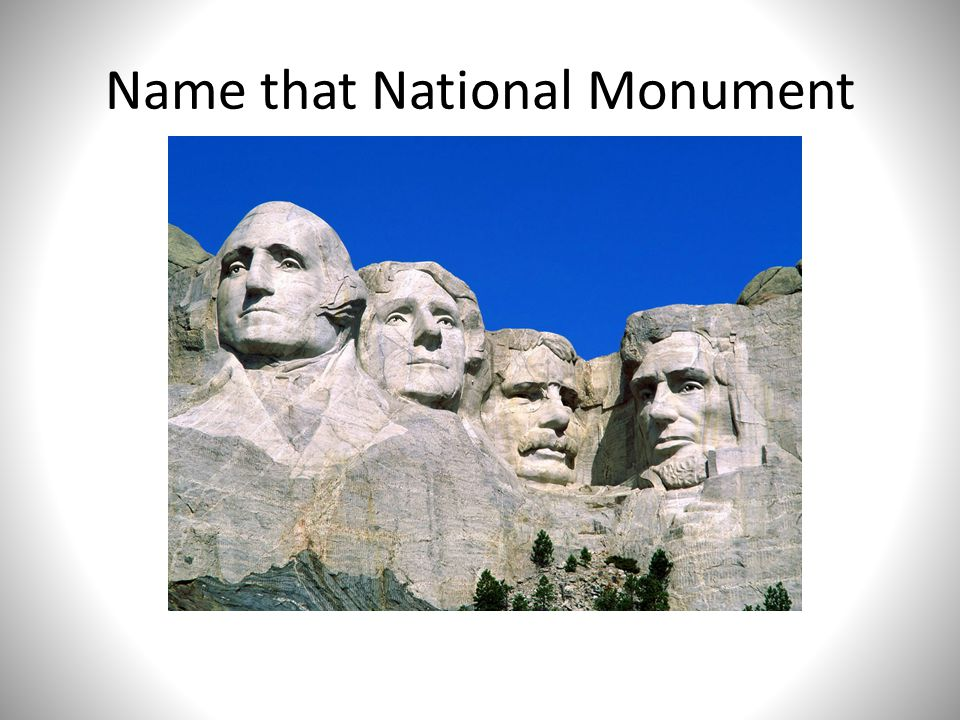 Name that National Monument