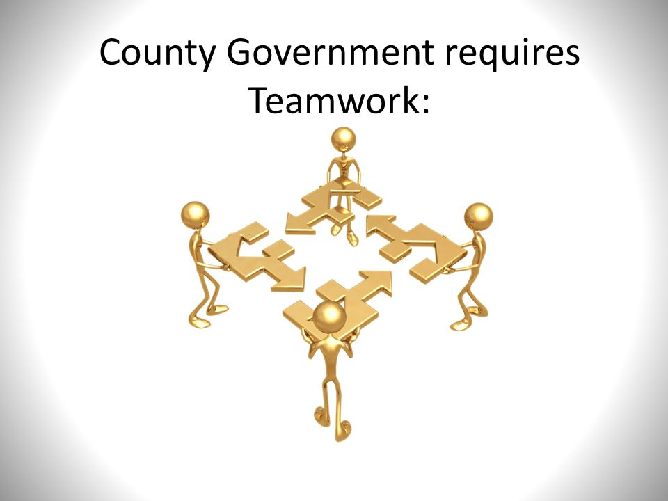 County Government requires Teamwork: