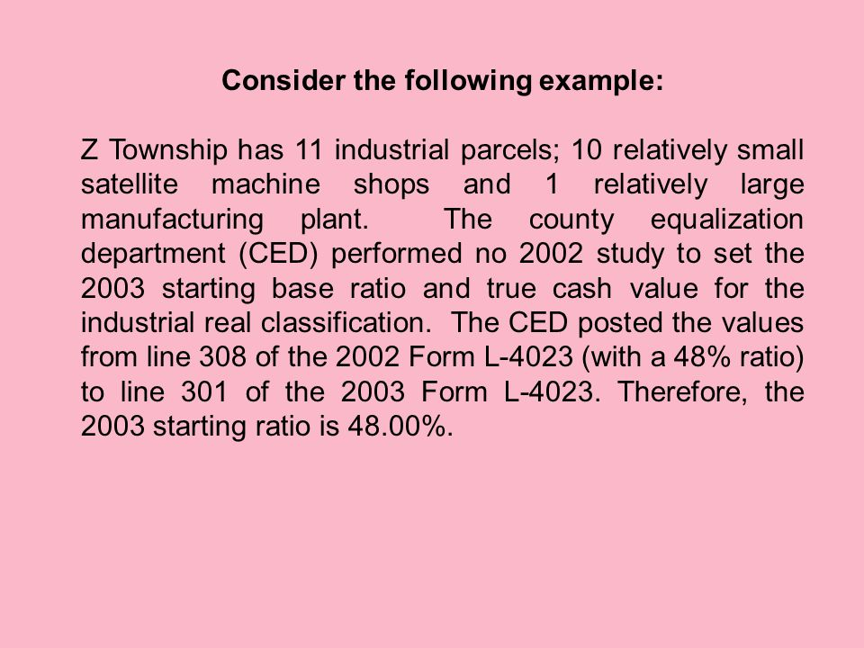 Consider the following example: Z Township has 11 industrial parcels; 10 relatively small satellite machine shops and 1 relatively large manufacturing