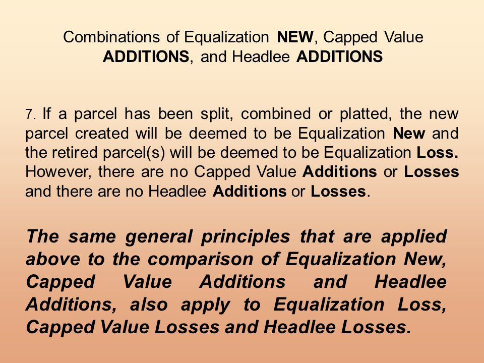 Combinations of Equalization NEW, Capped Value ADDITIONS, and Headlee ADDITIONS 7.