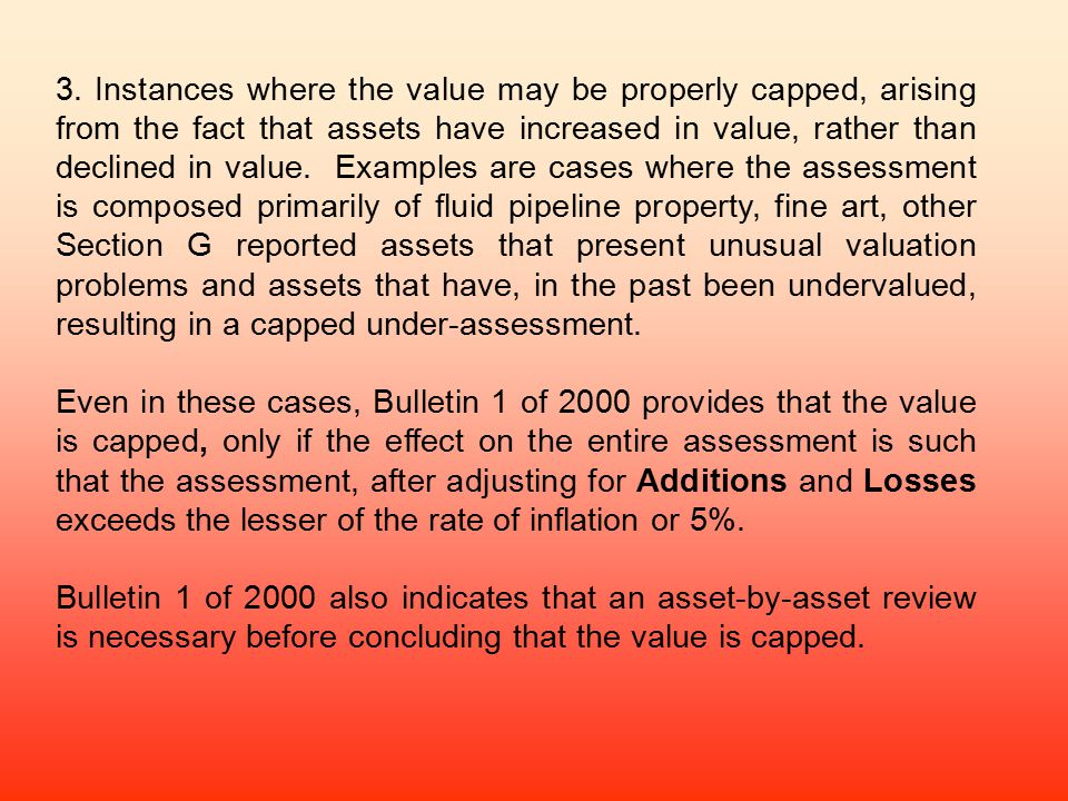 3. Instances where the value may be properly capped, arising from the fact that assets have increased in value, rather than declined in value. Example