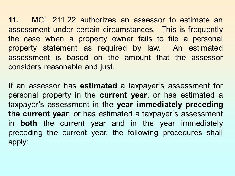 11.MCL 211.22 authorizes an assessor to estimate an assessment under certain circumstances.