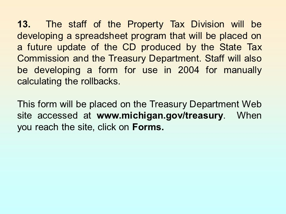 13.The staff of the Property Tax Division will be developing a spreadsheet program that will be placed on a future update of the CD produced by the St