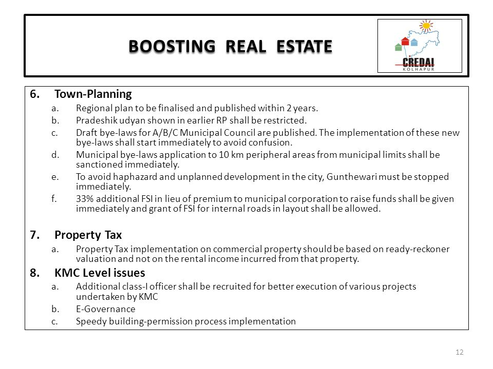 BOOSTING REAL ESTATE 6.Town-Planning a.Regional plan to be finalised and published within 2 years.