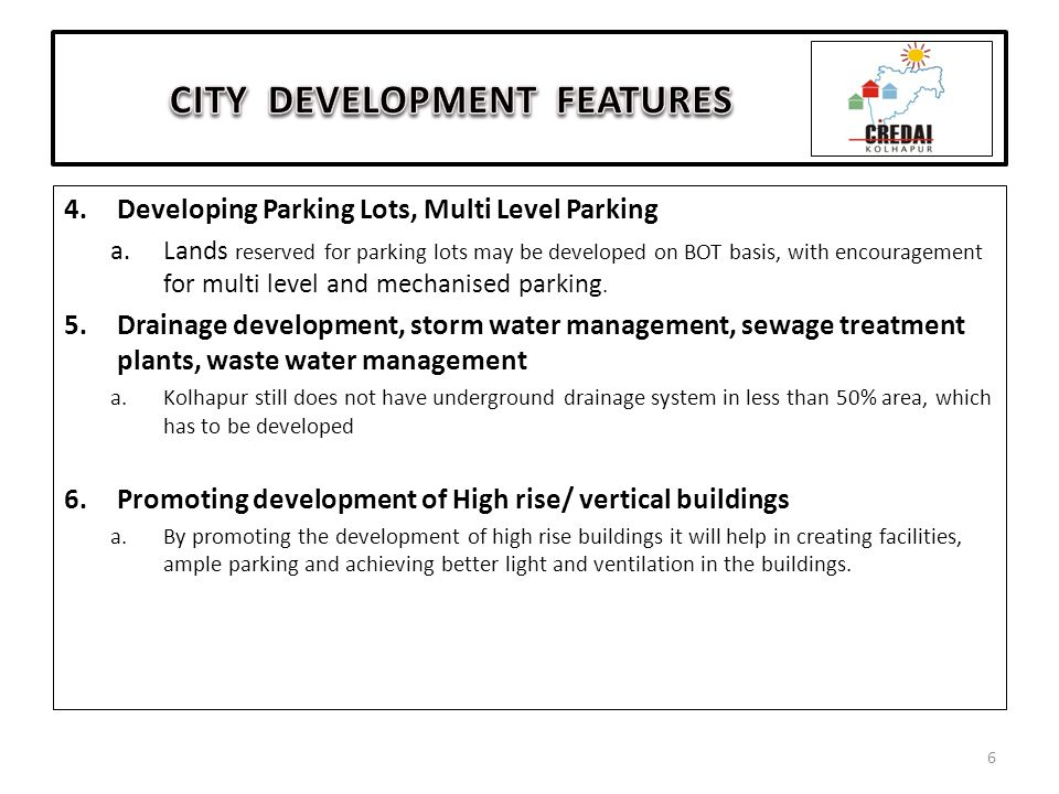 4.Developing Parking Lots, Multi Level Parking a.Lands reserved for parking lots may be developed on BOT basis, with encouragement for multi level and mechanised parking.