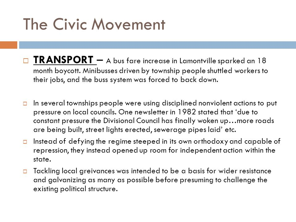 The Civic Movement  TRANSPORT – A bus fare increase in Lamontville sparked an 18 month boycott.