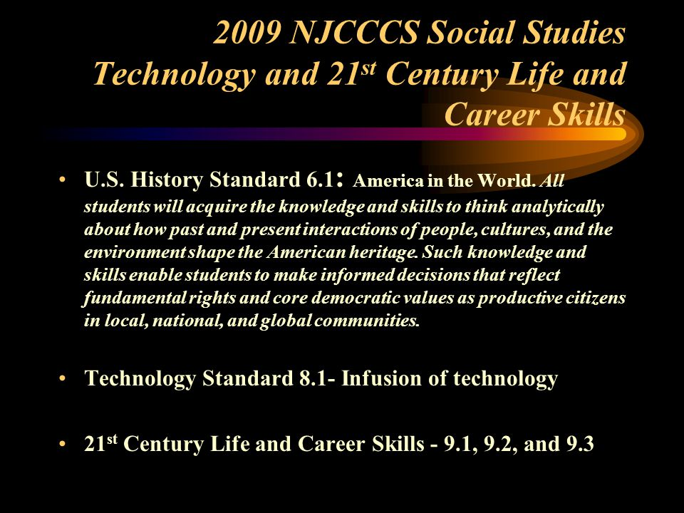 2009 NJCCCS Social Studies Technology and 21 st Century Life and Career Skills U.S.