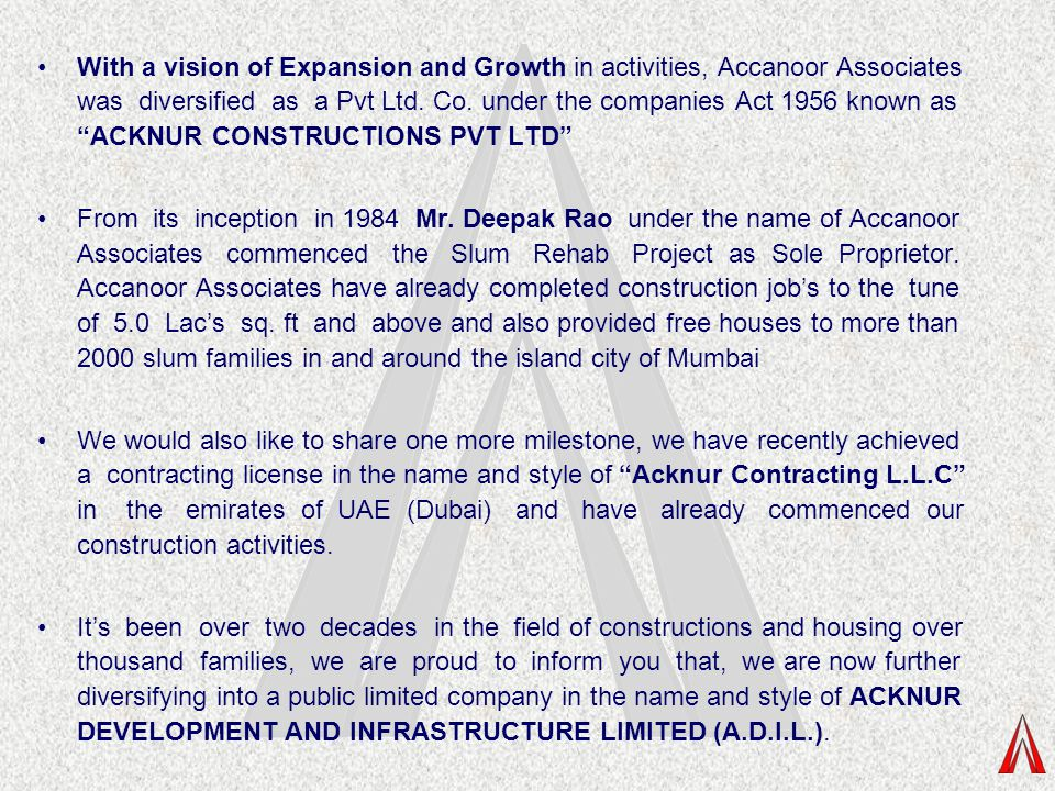 """With a vision of Expansion and Growth in activities, Accanoor Associates was diversified as a Pvt Ltd. Co. under the companies Act 1956 known as """"ACKN"""