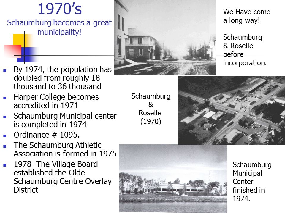1970's Schaumburg becomes a great municipality.